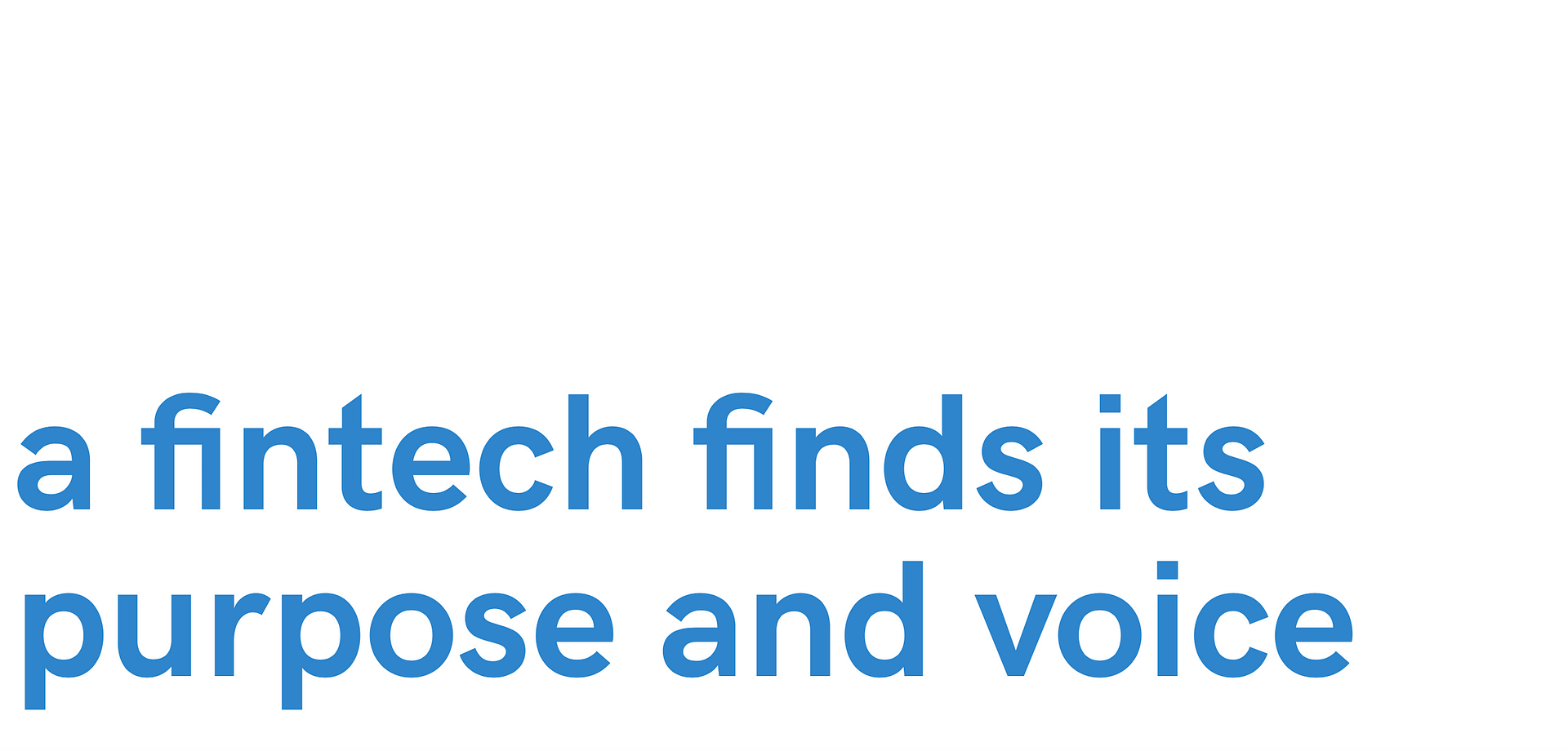 a fintech finds its purpose and voice