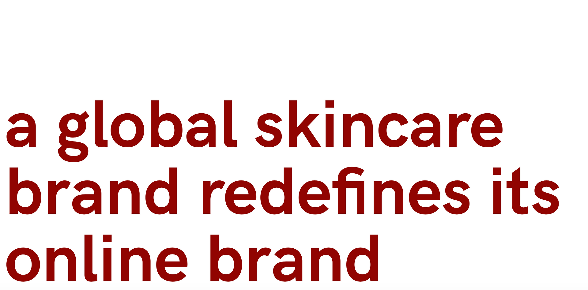 a global skincare brand redefines its online brand